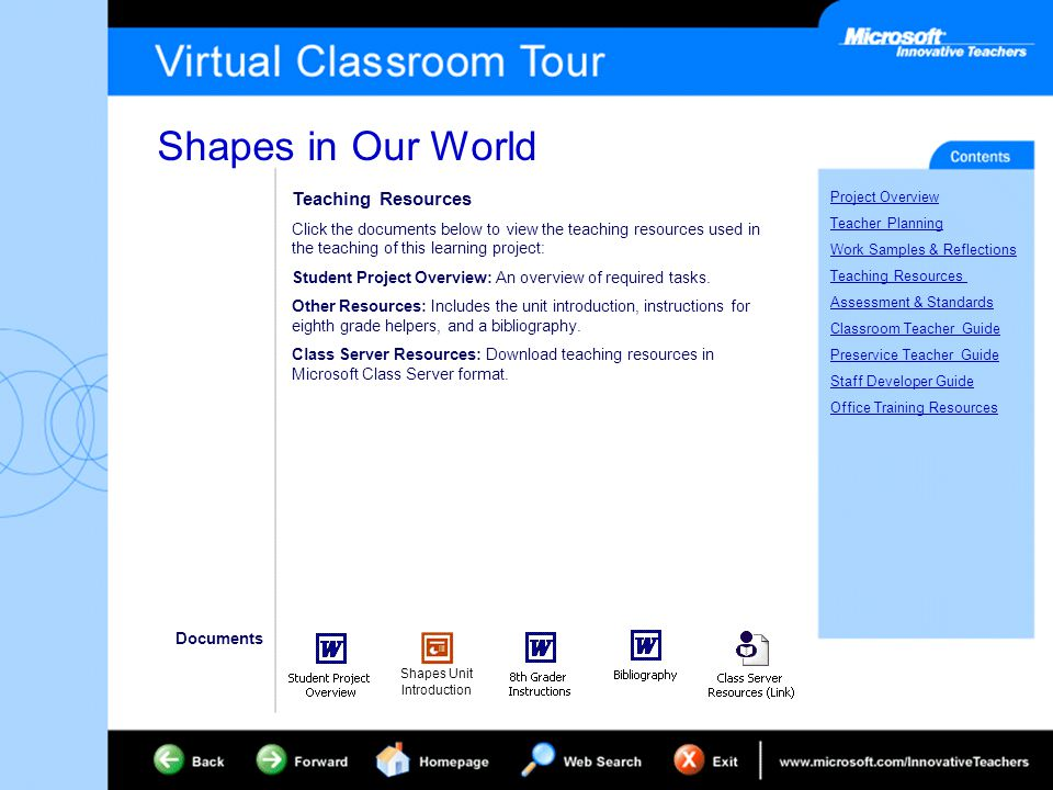 Shapes in Our World Project Overview Teacher Planning Work Samples & Reflections Teaching Resources Assessment & Standards Classroom Teacher Guide Preservice Teacher Guide Staff Developer Guide Office Training Resources Teaching Resources Click the documents below to view the teaching resources used in the teaching of this learning project: Student Project Overview: An overview of required tasks.