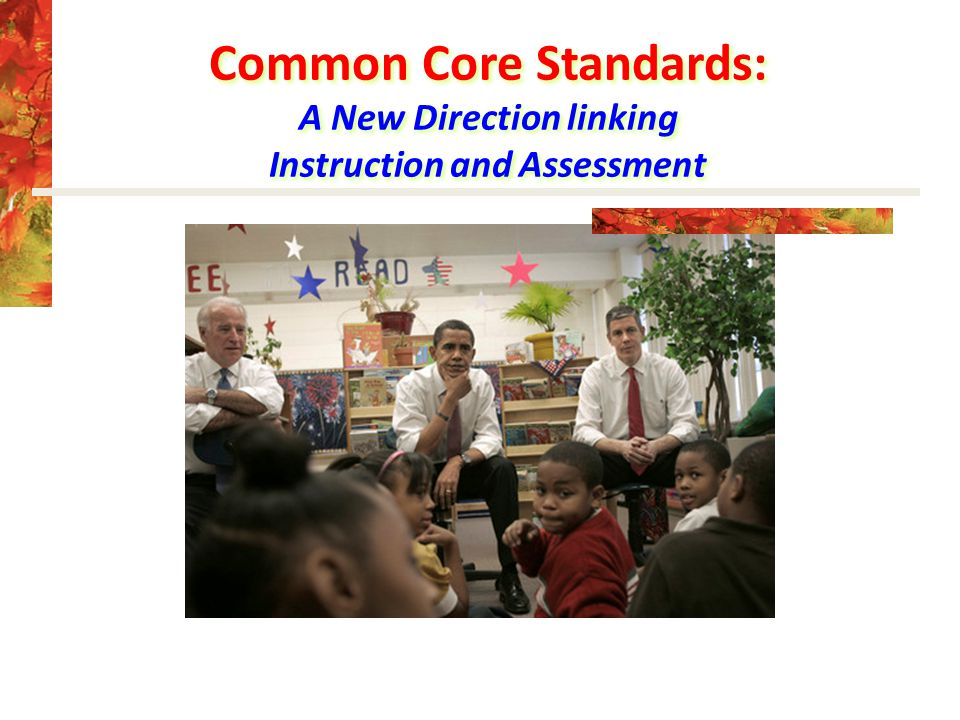 Three Central Authors Common Core State Standards in Mathematics Bill McCallum Phil Daro Jason Zimba Charges given to the authors: All students College and Career Ready by 11 th grade Internationally Benchmarked Make the standards Fewer, Clear and Higher