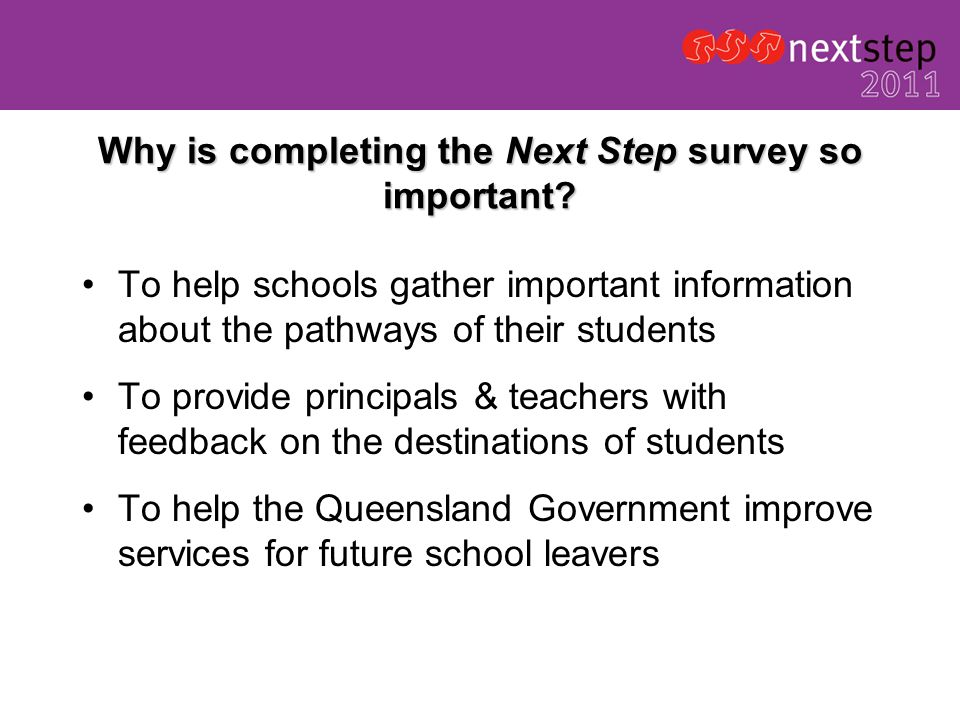 Why is completing the Next Step survey so important.