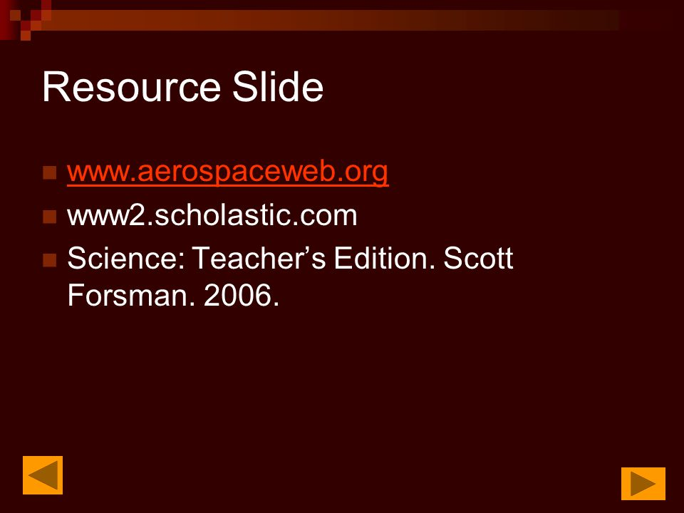 Resource Slide   www2.scholastic.com Science: Teacher's Edition.