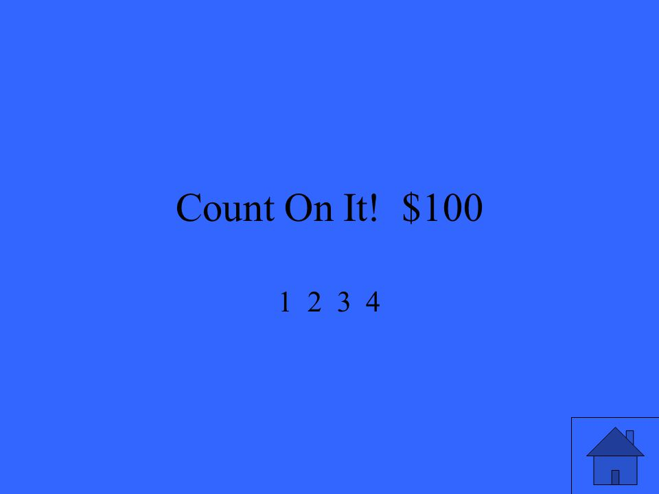Count On It! $100