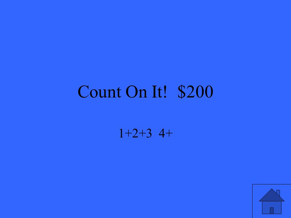 Count On It! $200