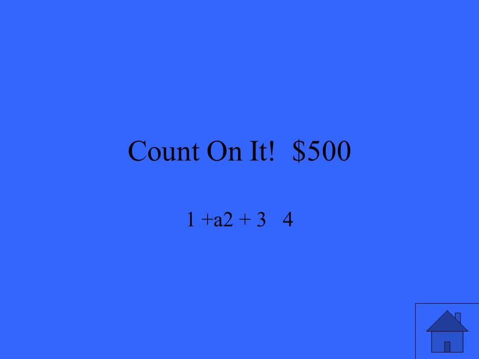 Count On It! $500