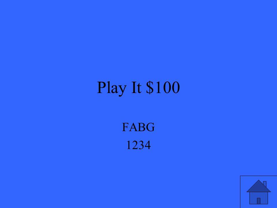 Play It $100
