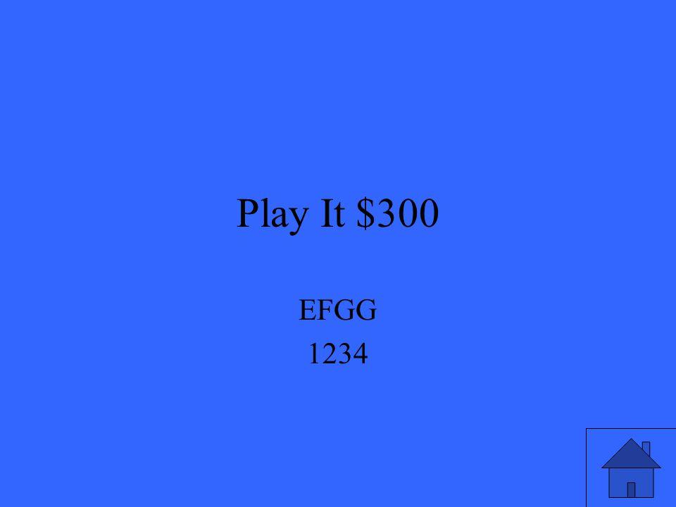 Play It $300