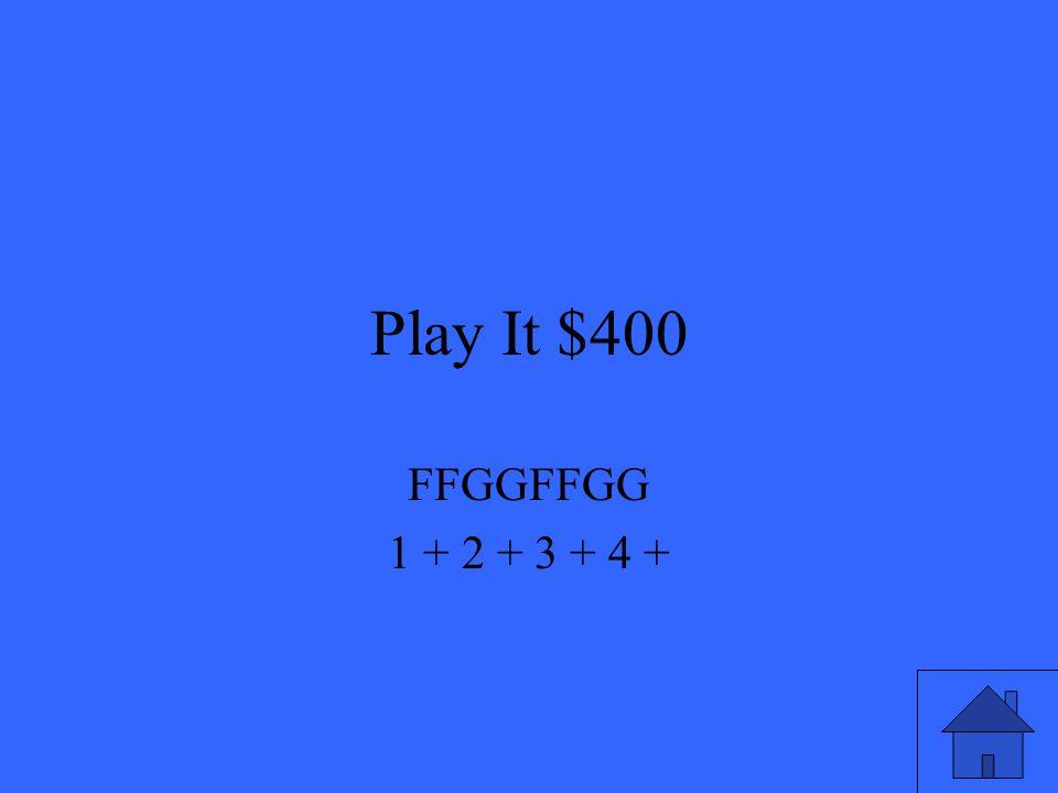 Play It $400