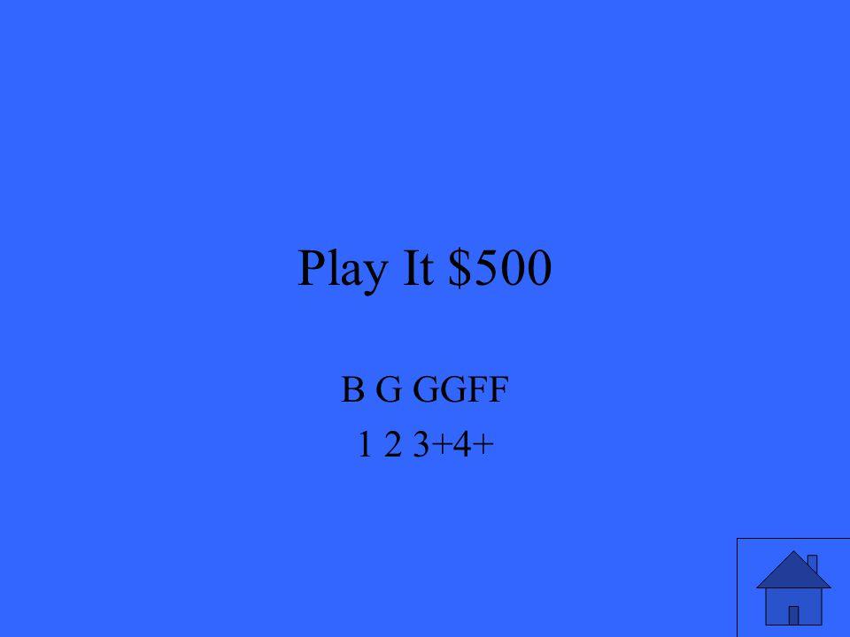 Play It $500