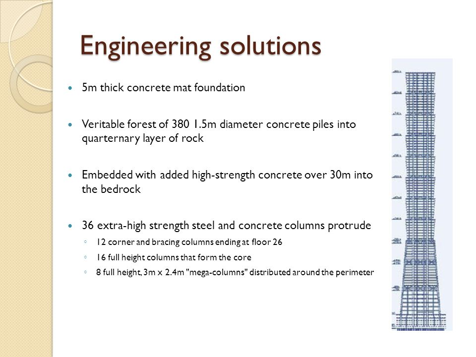 Engineering solutions 5m thick concrete mat foundation Veritable forest of 380 1.5m diameter concrete piles into quarternary layer of rock Embedded wi