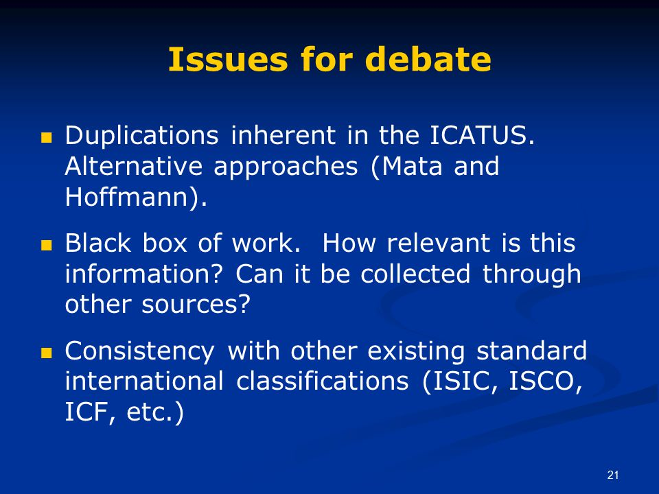 21 Issues for debate Duplications inherent in the ICATUS.