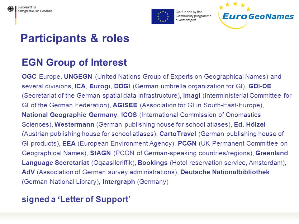 Co-funded by the Community programme eContentplus EGN Group of Interest OGC Europe, UNGEGN (United Nations Group of Experts on Geographical Names) and