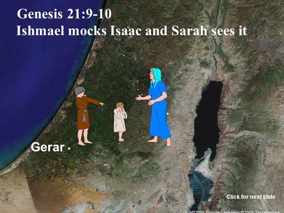 Gerar Genesis 21:9-10 Ishmael mocks Isaac and Sarah sees it Click for next slide