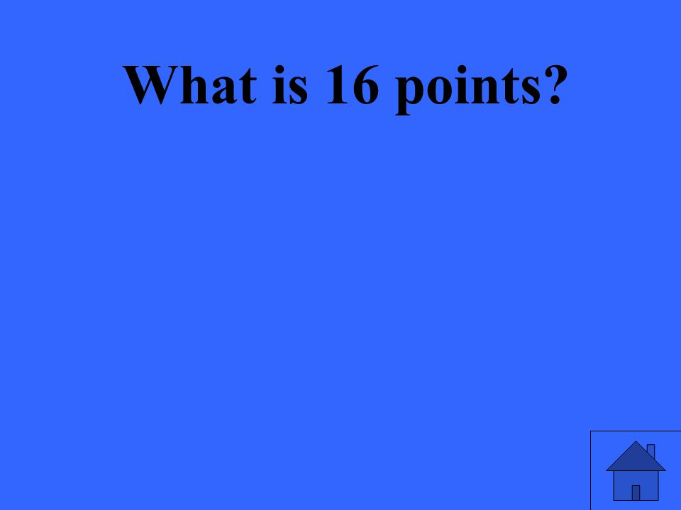 What is 16 points