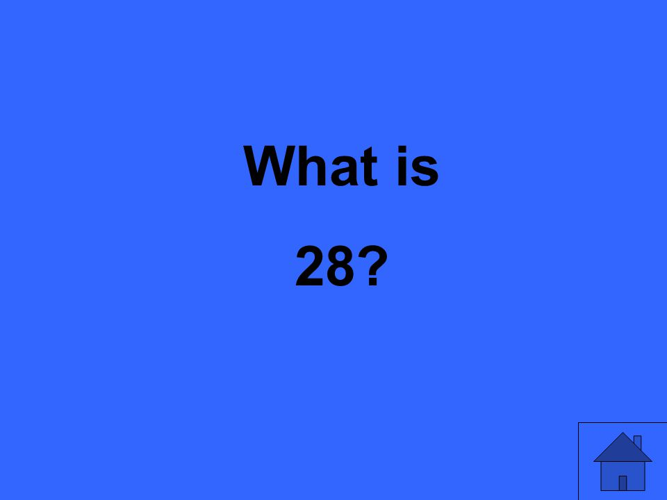 What is 28?