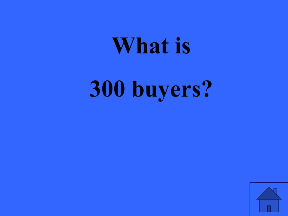 What is 300 buyers