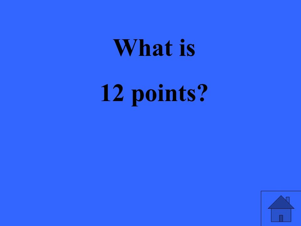 What is 12 points