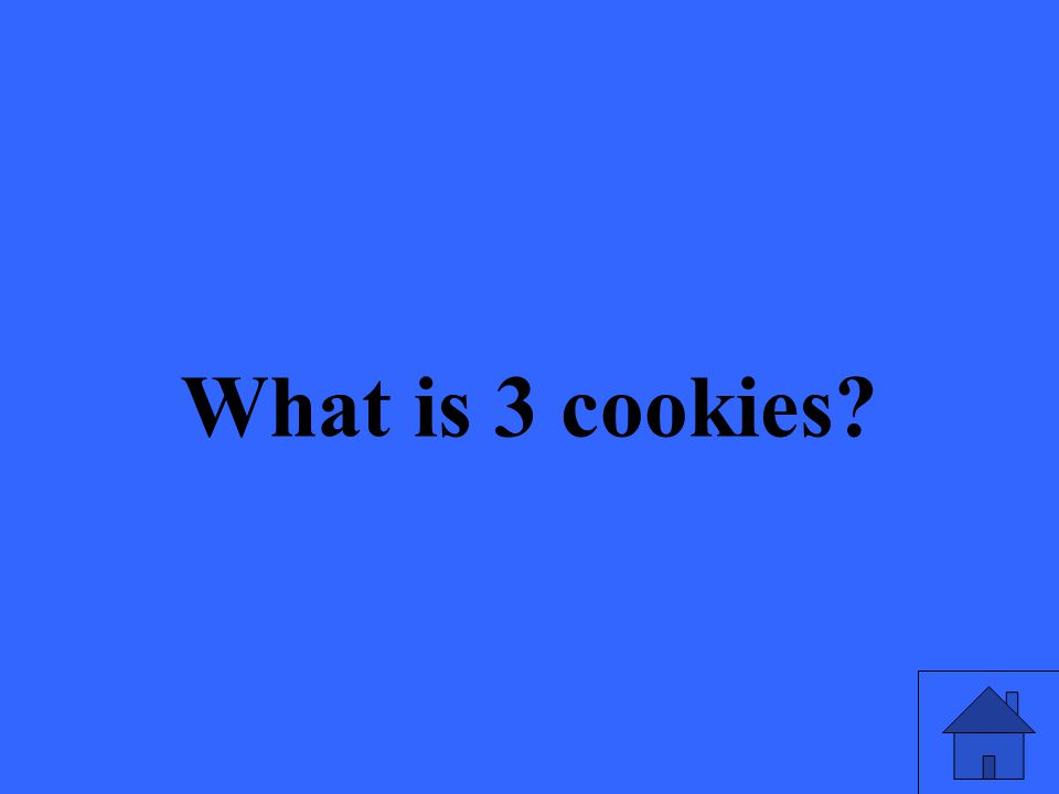 What is 3 cookies