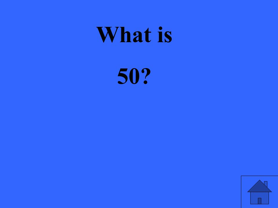 What is 50?