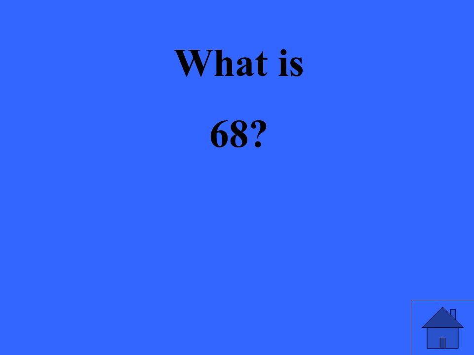 What is 68?