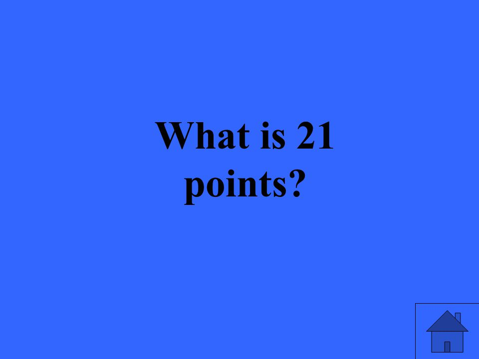 What is 21 points