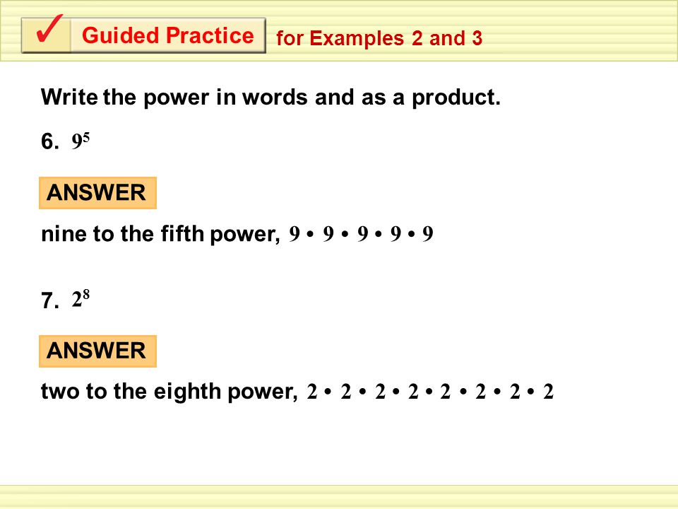Guided Practice for Examples 2 and 3 Write the power in words and as a product.