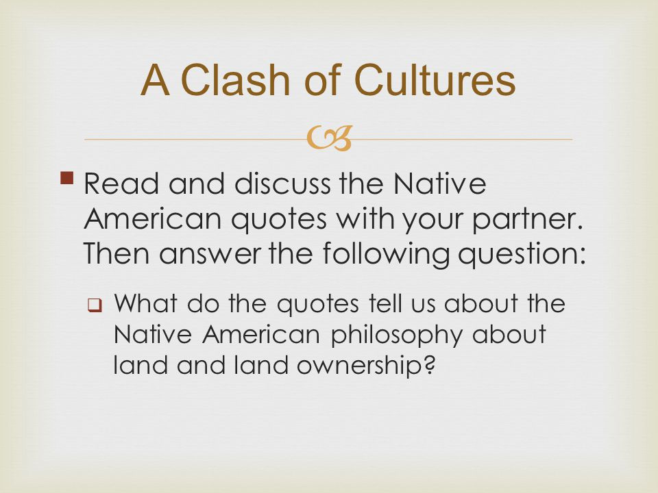   Read and discuss the Native American quotes with your partner.