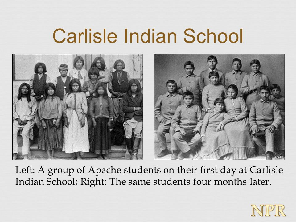 Carlisle Indian School Left: A group of Apache students on their first day at Carlisle Indian School; Right: The same students four months later.