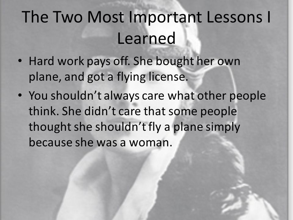 The Two Most Important Lessons I Learned Hard work pays off.
