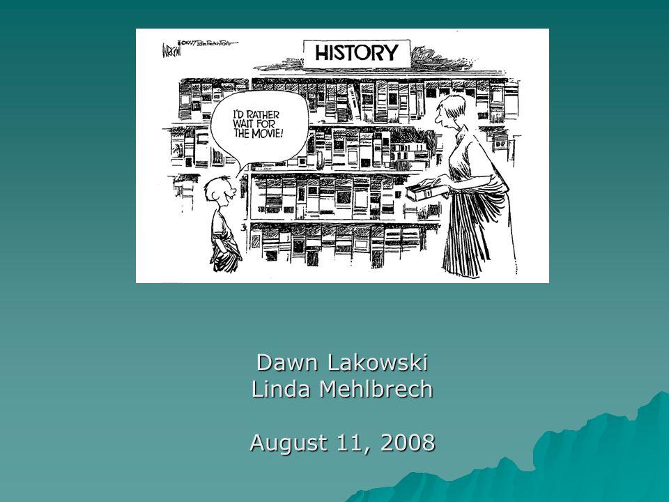 Dawn Lakowski Linda Mehlbrech August 11, 2008