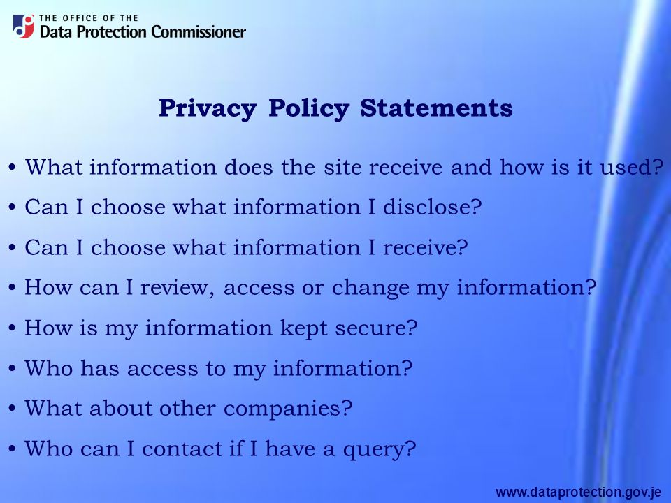 www.dataprotection.gov.je Privacy Policy Statements What information does the site receive and how is it used.