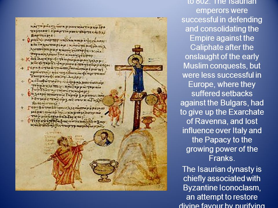 The Byzantine Empire was ruled by the Isaurian or Syrian dynasty from 711 to 802.