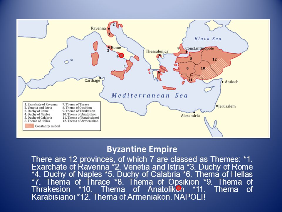 Byzantine Empire There are 12 provinces, of which 7 are classed as Themes: *1.