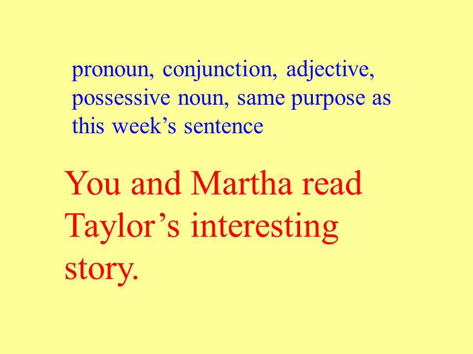 You and Martha read Taylor's interesting story.