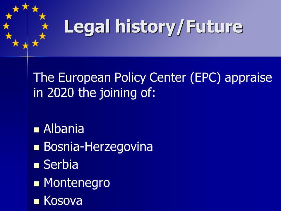 The European Policy Center (EPC) appraise in 2020 the joining of: Albania Bosnia-Herzegovina Serbia Montenegro Kosova