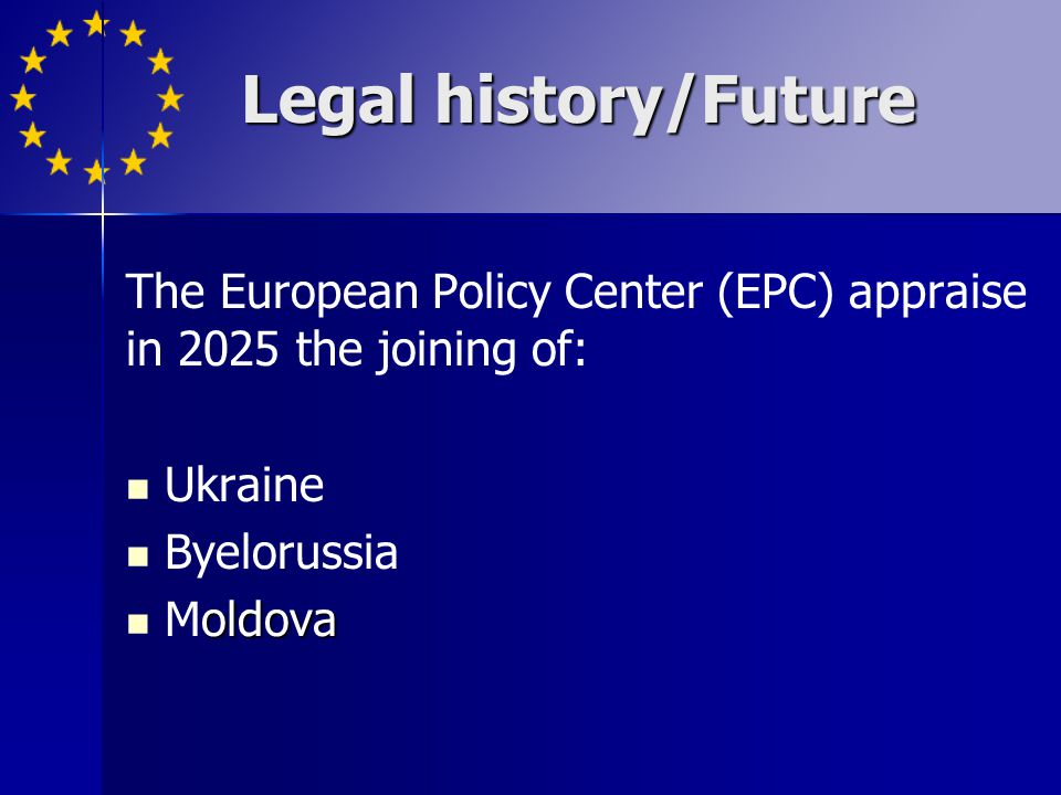 The European Policy Center (EPC) appraise in 2025 the joining of: Ukraine Byelorussia oldova Moldova