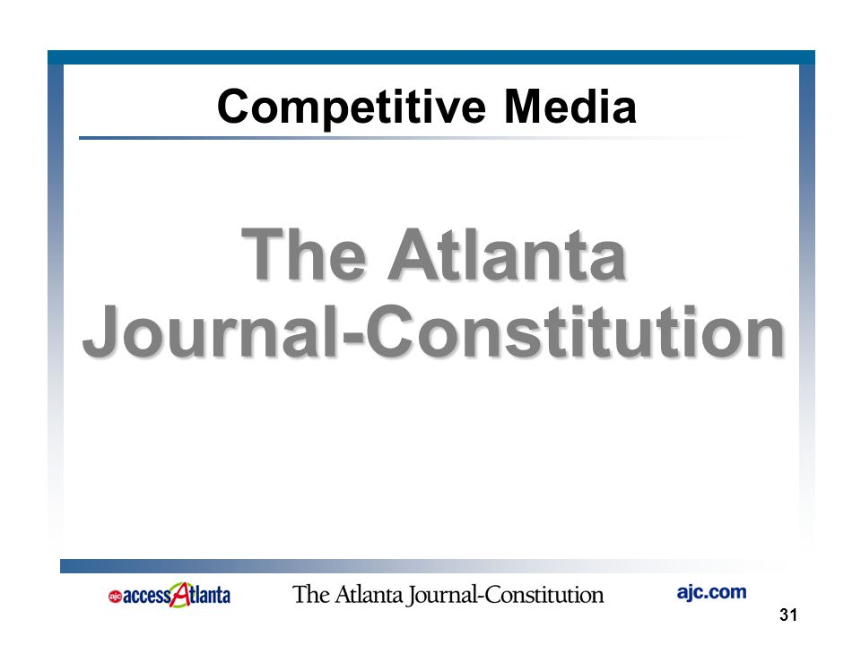 31 The Atlanta Journal-Constitution Competitive Media