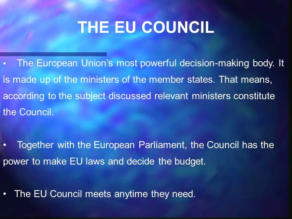 THE EU COUNCIL The European Union's most powerful decision-making body.