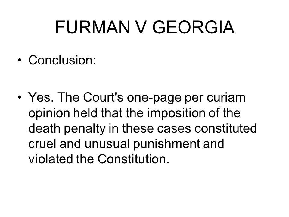 FURMAN V GEORGIA Conclusion: Yes.