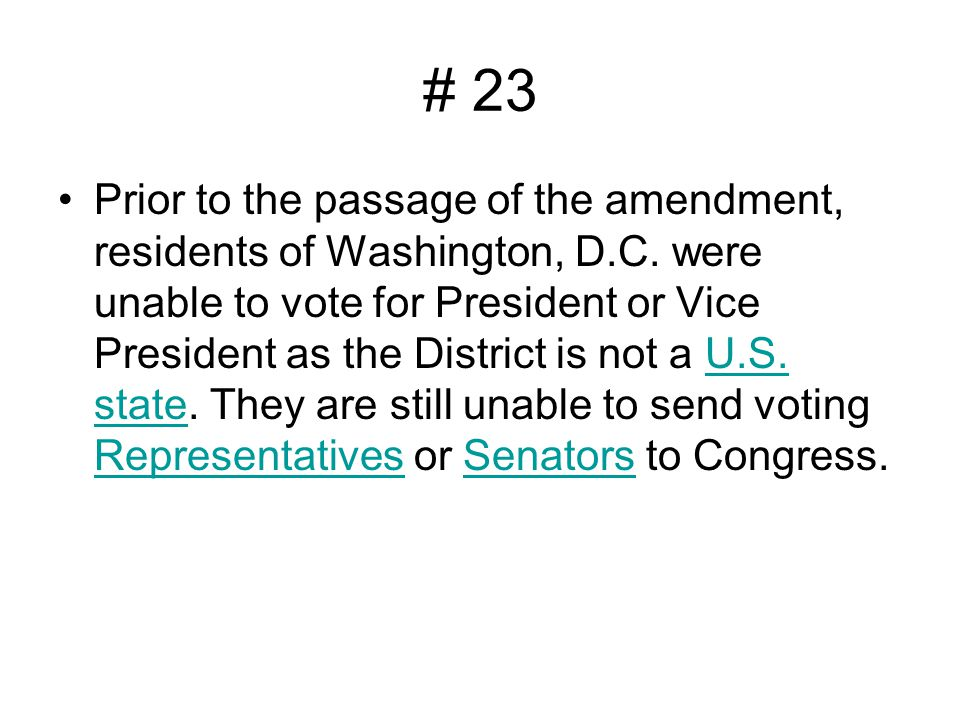 # 23 Prior to the passage of the amendment, residents of Washington, D.C.