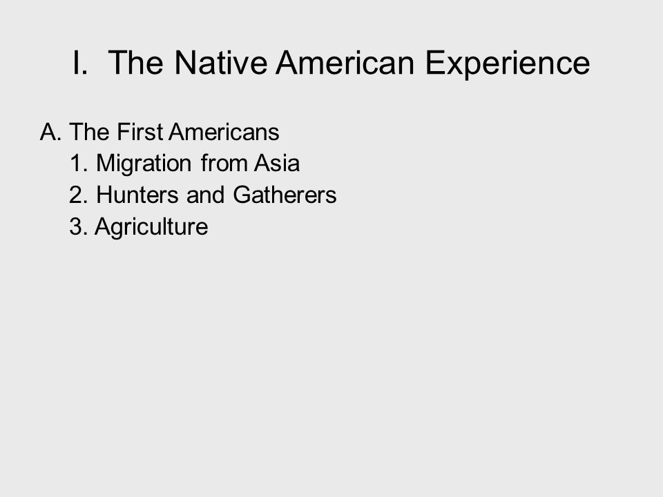I. The Native American Experience B. American Empires 1. Aztecs 2. Incas