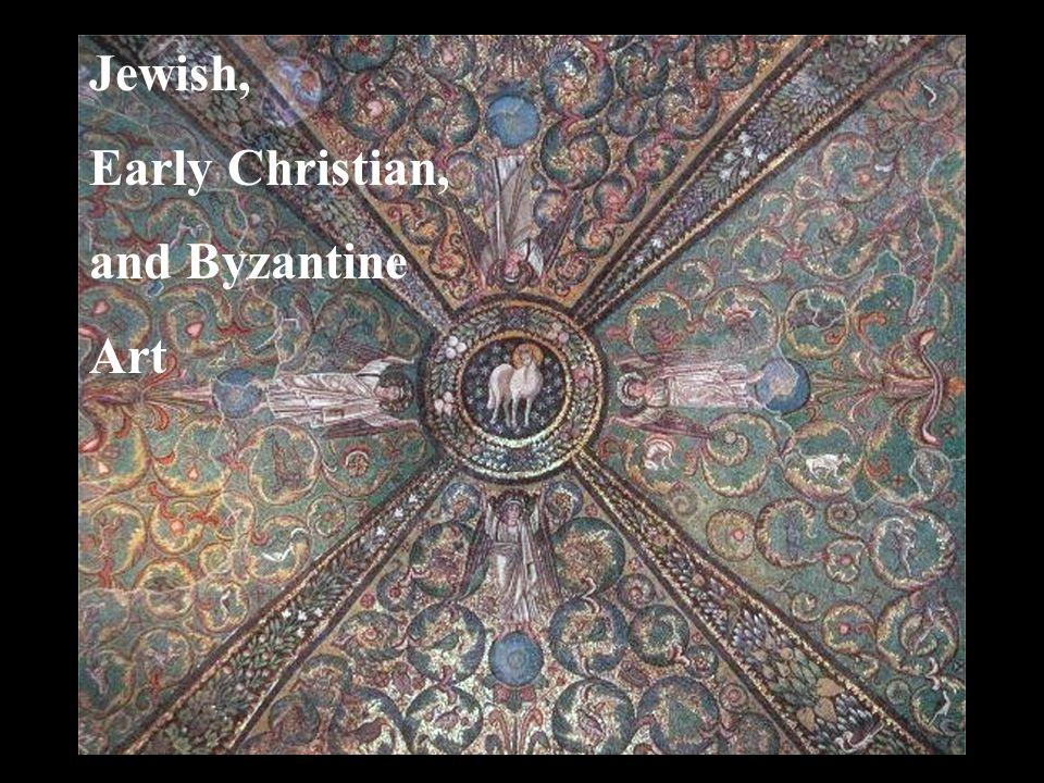 Jewish, Early Christian, and Byzantine Art