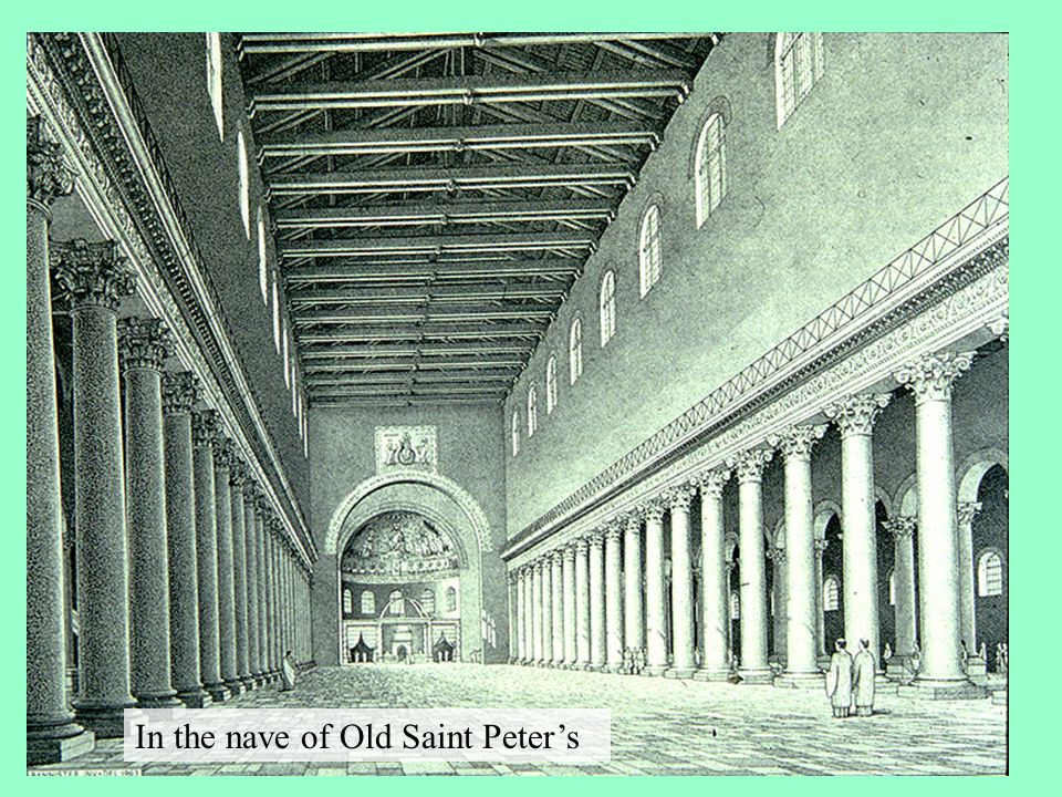 In the nave of Old Saint Peter's