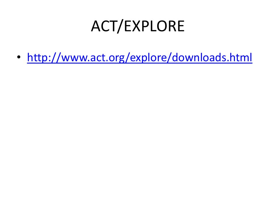ACT/EXPLORE http://www.act.org/explore/downloads.html
