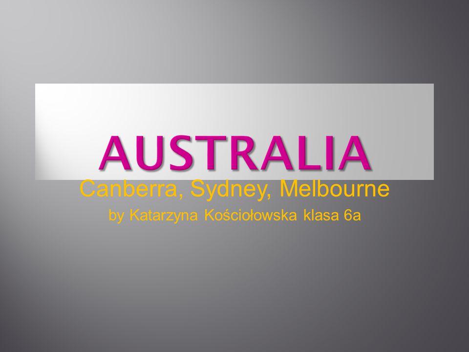 Canberra, Sydney, Melbourne by Katarzyna Kościołowska klasa 6a