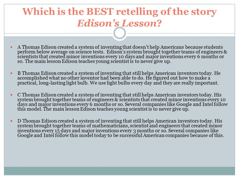 Which is the BEST retelling of the story Edison's Lesson.