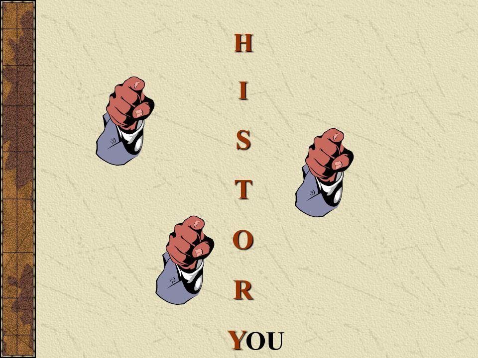 HISTOR Y OU