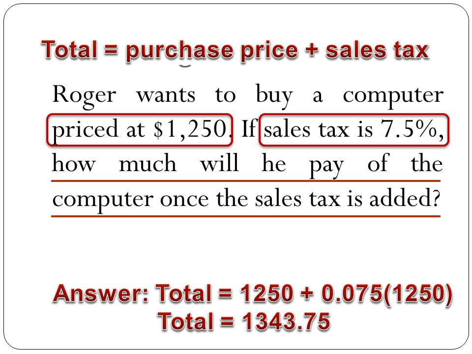 4. Percentage Problem Roger wants to buy a computer priced at $1,250.