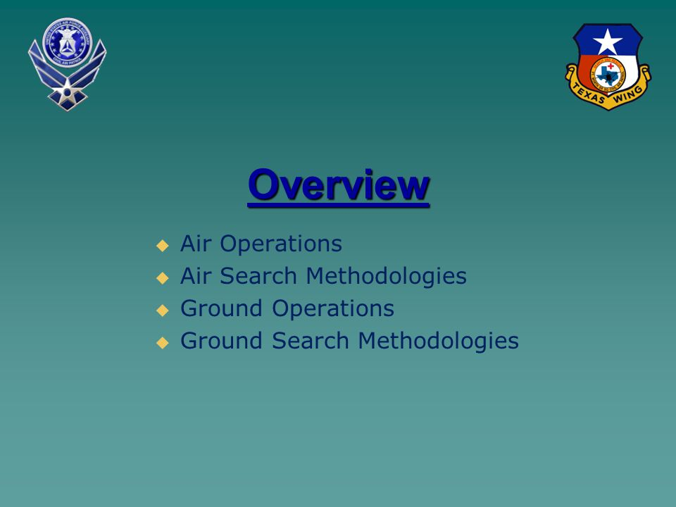 Overview   Air Operations   Air Search Methodologies   Ground Operations   Ground Search Methodologies