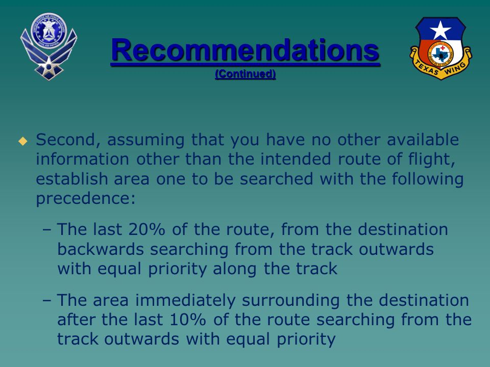 Recommendations (Continued)   Second, assuming that you have no other available information other than the intended route of flight, establish area