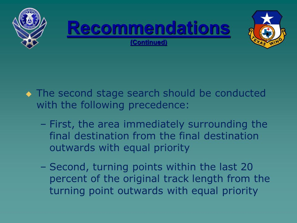 Recommendations (Continued)   The second stage search should be conducted with the following precedence: – –First, the area immediately surrounding