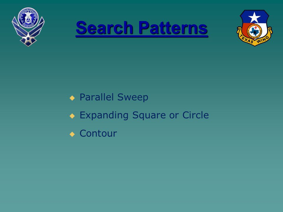 Search Patterns   Parallel Sweep   Expanding Square or Circle   Contour